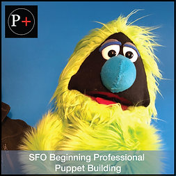 SFO Beginning Professional Puppet Building - Starts on 9/23