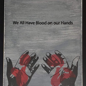 We All Have Blood On our Hands