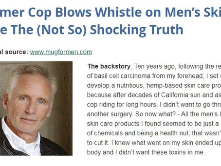 Former Cop Blows His Whistle on Men's Skin Care​ The (Not So) Shocking Truth