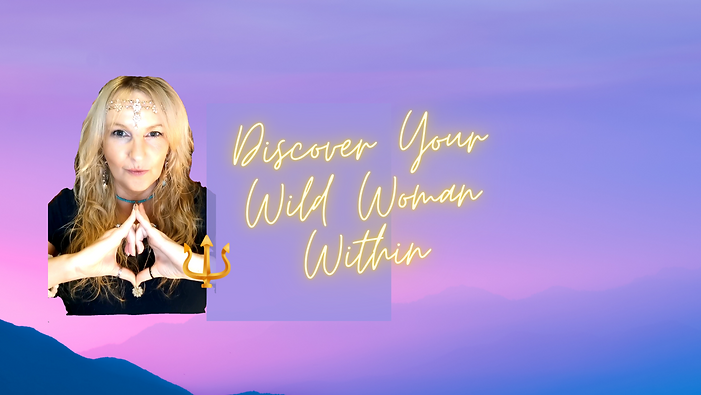 Discover Your Wild Woman Within