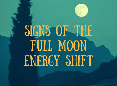 Signs of the Full Moon Energy Shift
