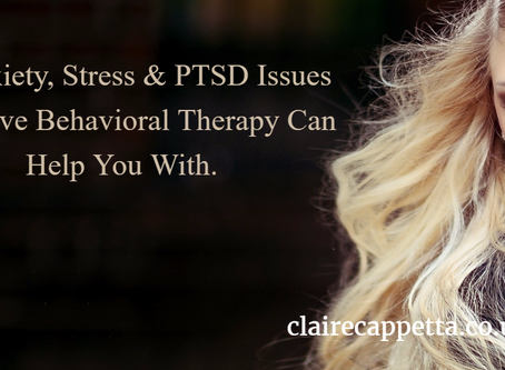 25 Anxiety, Stress & PTSD Issues Cognitive Behavioral Therapy Can help you with.
