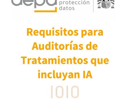 La AEPD publica una guía sobre requisitos en auditorías de tratamientos que incluyen IA