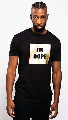 IM DOPE T-Shirt