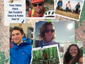Trail Creek Picks: Our Favorite Trails & Parks (Part II)