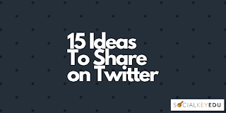 15 Things You Can Share on Twitter