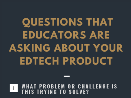 8 Questions Educators are Asking About YOUR EdTech Product