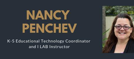 """Let Them Teach You!"" K-5 Tech Coordinator Nancy Penchev"