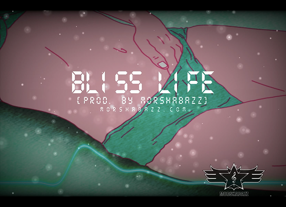 Bliss Life [Prod. by Morshabazz] _ Exclusive