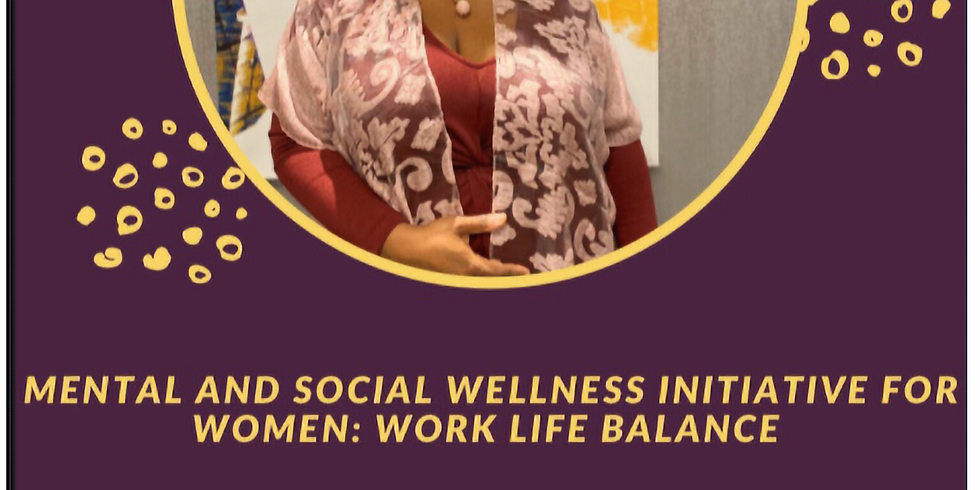 Mental and Social Wellness Initiative: Work Life Balance