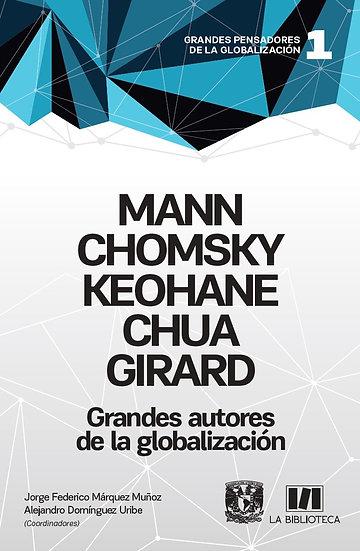 Mann, Chomsky, Keohane, Chua, Girard. Grandes autores de la globalización