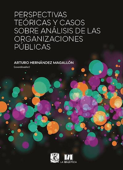 Perspectivas teóricas y casos sobre análisis de las organizaciones públicas