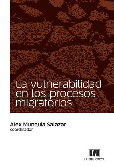 La vulnerabilidad en los procesos migratorios
