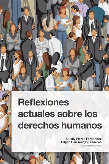 Reflexiones actuales sobre los derechos humanos