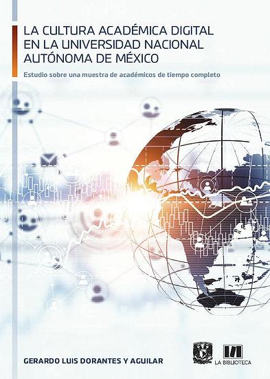 La cultura académica digital en la Universidad Autónoma de México