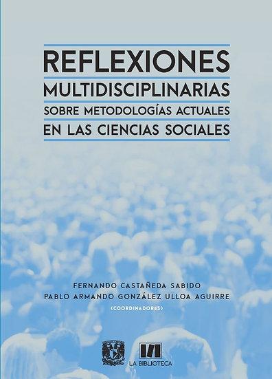 Reflexiones multidisciplinarias sobre metodologías actuales en las ciencias...