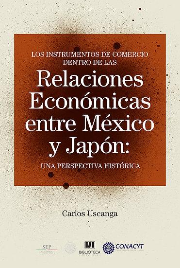 Los instrumentos de comercio dentro de las Rels. Económicas entre México y Japón