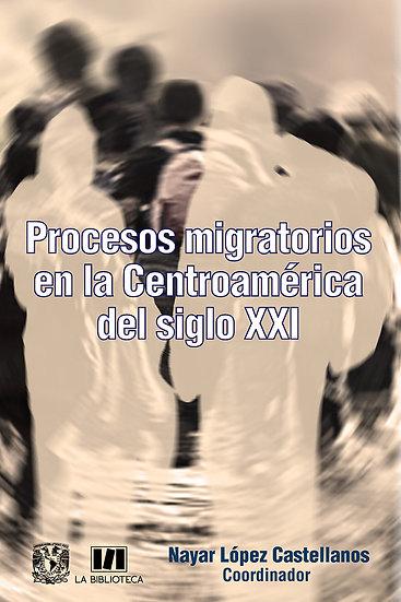 Procesos migratorios en la Centroamérica del siglo XXI