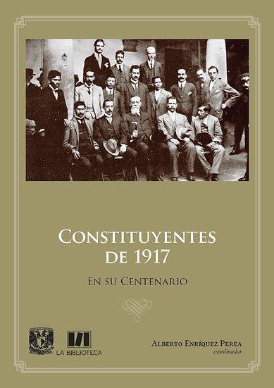 Constituyentes de 1917. En su centenario