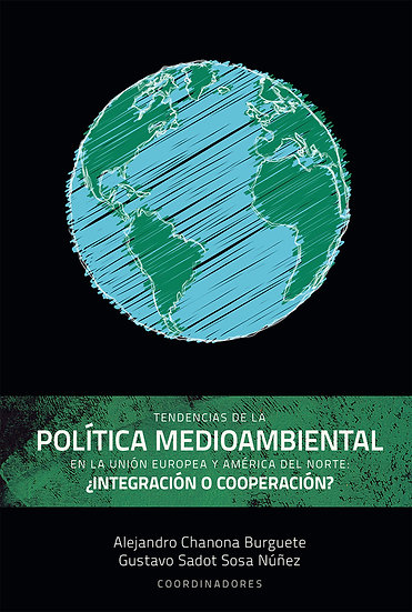 Tendencias de la Política Medioambiental en la Unión Europea y América del Norte