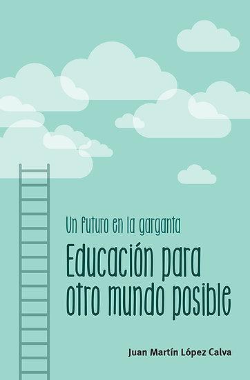Un futuro en la garganta. Educación para otro mundo posible