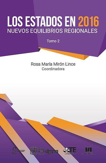 Los estados en 2016: Nuevos equilibrios regionales - Tomo 2