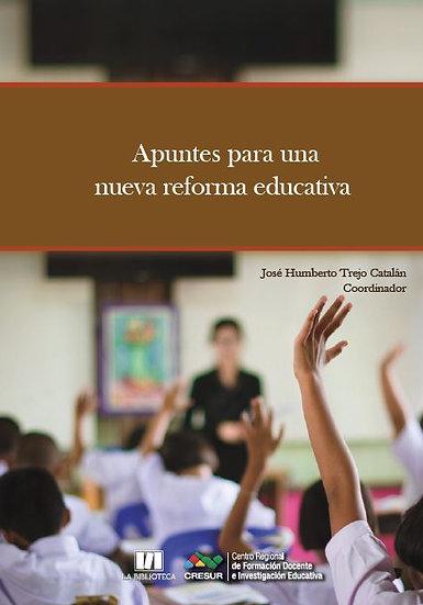 Apuntes para una nueva reforma educativa
