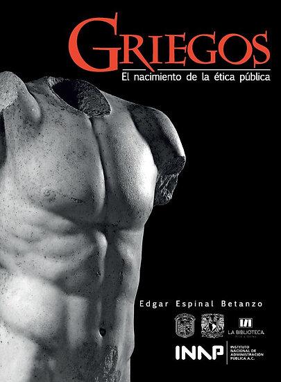 Griegos. El nacimiento de la ética pública
