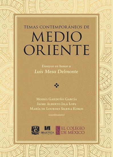Temas contemporáneos de Medio Oriente. Ensayos en honor a Luis Mesa Delmonte