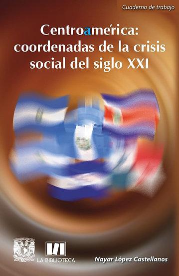 Centroamérica: coordenadas de la crisis social del siglo XXI