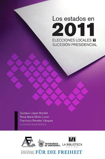 Los estados en 2011: Elecciones locales y sucesión presidencial