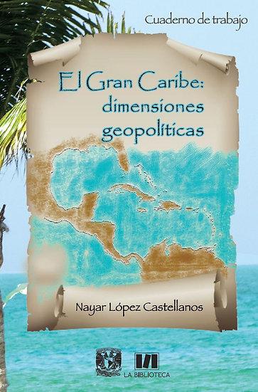 El Gran Caribe: dimensiones geopolíticas