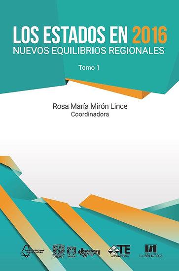 Los estados en 2016: Nuevos equilibrios regionales - Tomo 1