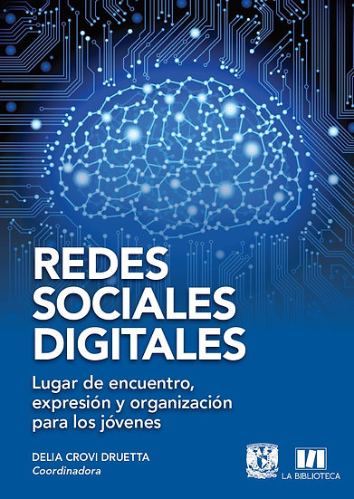 Redes sociales digitales. Lugar de encuentro, expresión y organización...