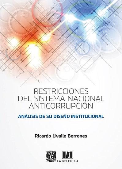 Restricciones del Sistema Nacional Anticorrupción. Análisis de su diseño...