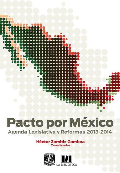 Pacto por México. Agenda legislativa y reformas 2013-2014