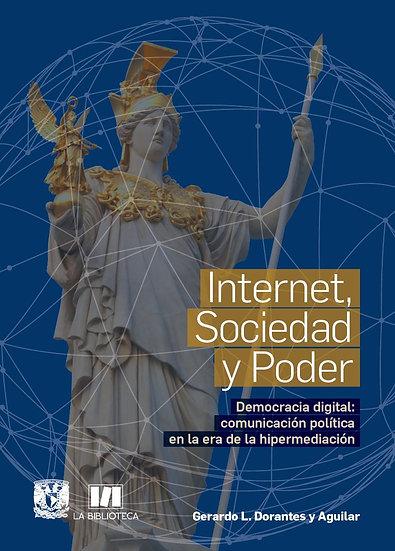 Internet, Sociedad y Poder. Democracia digital: comunicación política...