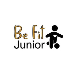 Be Fit Junior