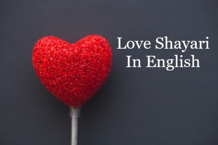 Love Shayari In English, Romantic Shayari English