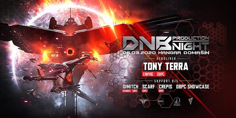 DNB Production Night w/ Tony Terra   Hangar Domašín 6.3.2020
