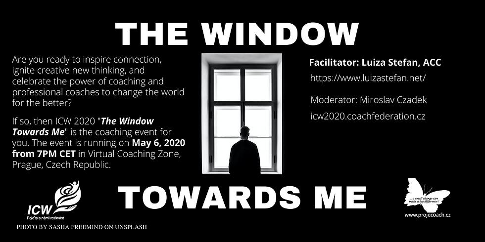 The Window Towards Me