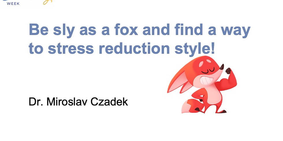 Be sly as a fox and find a way to stress reduction style!