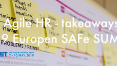 European SAFe summit interesting lectures from Agile HR - takeaways