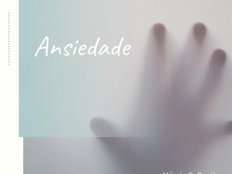 Ansiedade – O que é e como a psicoterapia pode te ajudar?