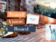 How to create an inspirational travel vision board