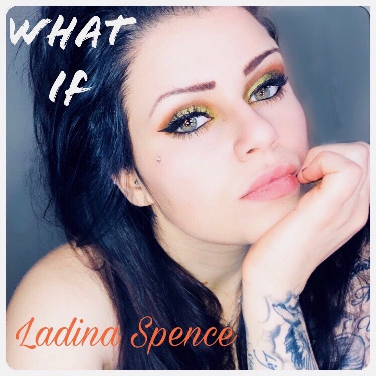 Ladina Spence WHAT IF