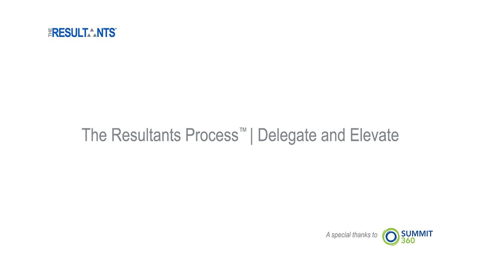 The Resultants Process™ | Delegate and Elevate