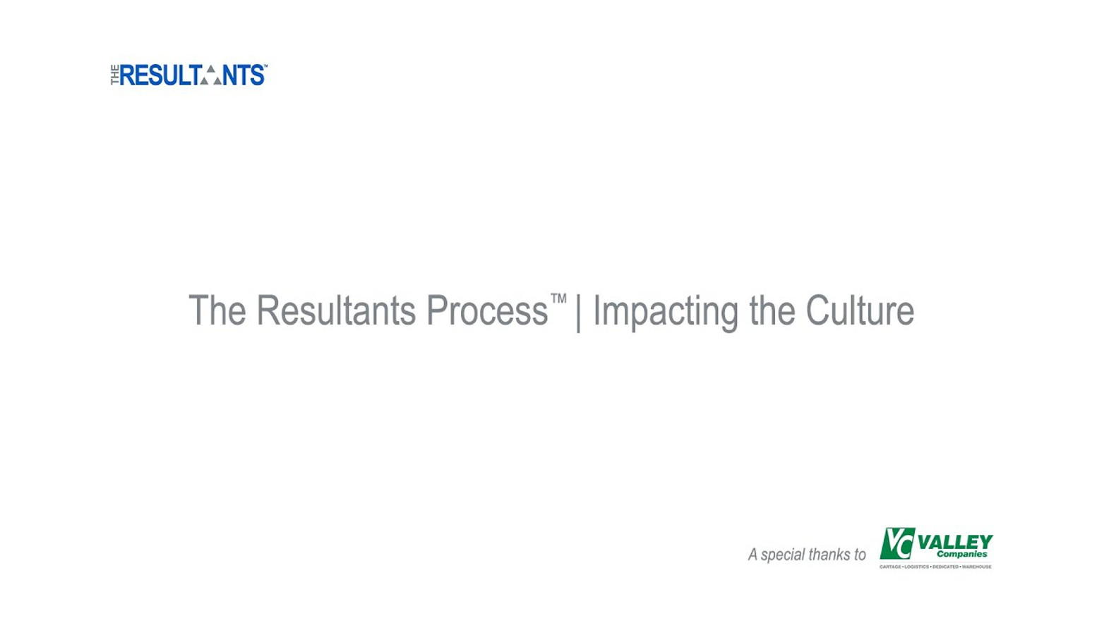 The Resultants Process™ | Impacting the Culture
