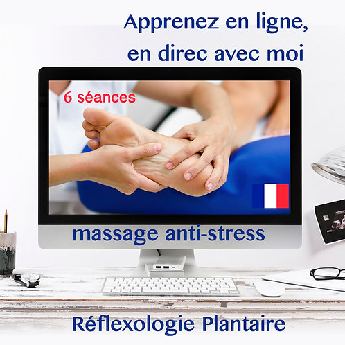6 séances en ligne pour apprendre le protocole Réflexologie anti-stress