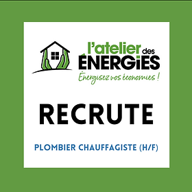L'ATELIER DES ENERGIES RECRUTE - Plombie